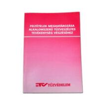 Feltételek meghatározása, alkalomszerű tűzveszélyes tevékenységhez: NYA011001